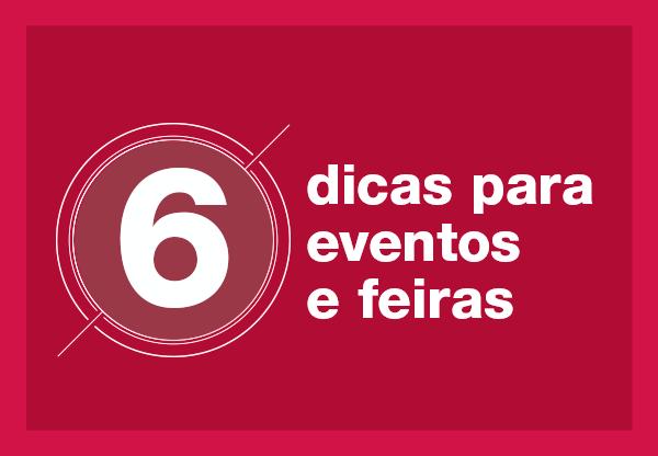 6 dicas de como aproveitar ao máximo sua visita a eventos e feiras